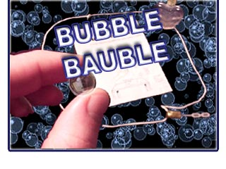 BUBBLE BAUBLE