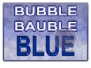 BUBBLE BAUBLE BLUE